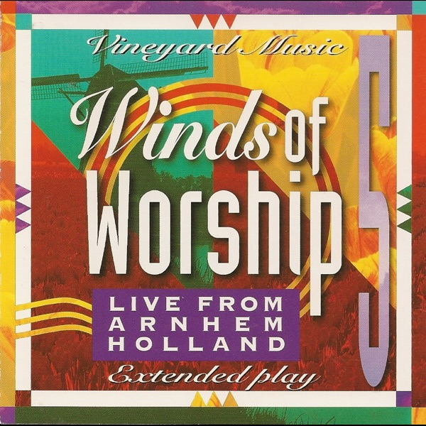 Winds of worship 5 live from arnhem holland by vineyard music winds of worship 5 live from arnhem holland by vineyard music various artists stopboris Images