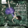 Joby Talbot: Alice's Adventures in Wonderland, Royal Philharmonic Orchestra & Christopher Austin