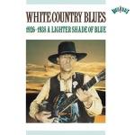 White Country Blues: 1926-1938 A Lighter Shade of Blue
