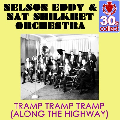 Tramp Tramp Tramp (Along the Highway) (Remastered) - Single - Nelson Eddy