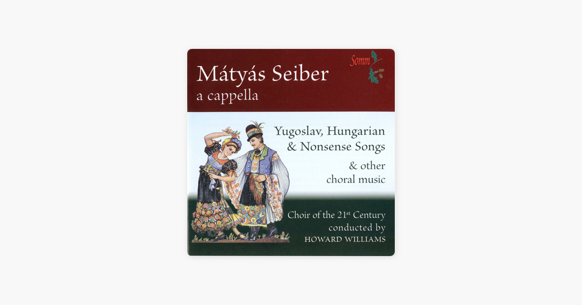 ‎Mátyás Seiber: A Cappella by Howard Williams