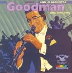 Benny Goodman and His Orchestra & Benny Goodman - Sing, Sing, Sing
