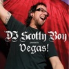 DJ Scotty Boy Presents Vegas!