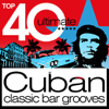 Top 40 Cuban 2012 - Classic Cuba Chilled Bar Grooves - Various Artists