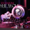 She Wolf (Falling to Pieces) - Single, Titanium