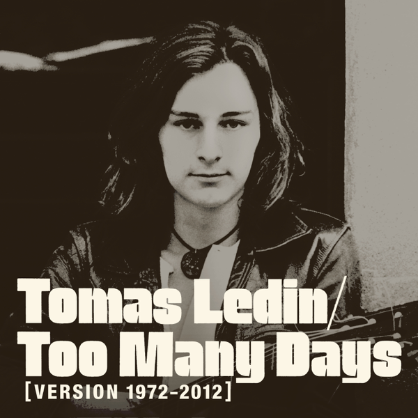 ‎Too Many Days (Version 1972-2012) - Single by Tomas Ledin