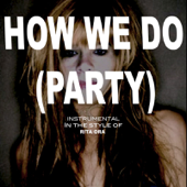 [Download] How We Do (Party) (Originally By Rita Ora) [karaok MP3