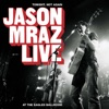 Tonight Not Again Jason Mraz Live at the Eagles Ballroom