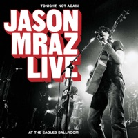 Tonight, Not Again - Jason Mraz Live at the Eagles Ballroom