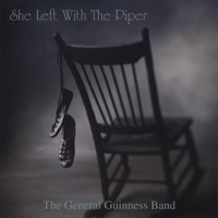 She Left With the Piper by The General Guinness Band on Apple Music
