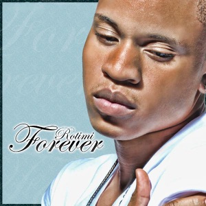 Rotimi - Forever