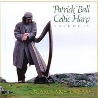 Celtic Harp, Vol. IV: O'Carolan's Dream by Patrick Ball on Apple Music