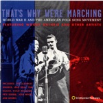That's Why We're Marching: World War II and the American Folk Song Movement
