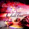 Only Lounge and Chill Out, Vol. 2 - The Best in Ibiza Sunset and Balearic Cafe Chillout Music