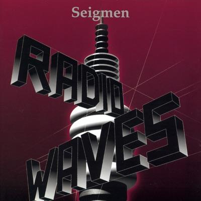 Radiowaves - Seigmen