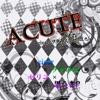ACUTE ver.clear×ヲタみん×セリユ - Single