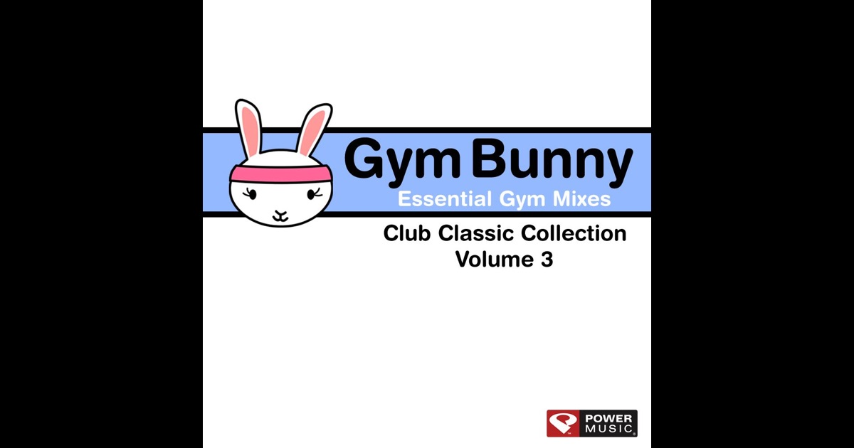 Gym bunny essential gym mixes vol 3 club classic for Classic club music