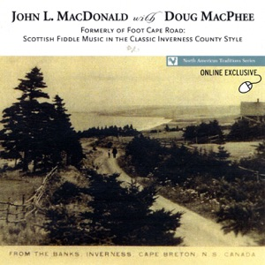 Doug Macphee & John L. MacDonald - Fr. John Angus Rankin /Lime Hill /Donald John the Tailor / Traditional / Harry Bradshaw's / The Weasel