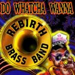 Rebirth Brass Band - I Feel Like Funkin' It Up