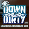 Down In tha Dirty feat Rick Ross Bun B Single