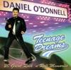 Teenage Dreams, Daniel O'Donnell