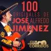 100 Originales de José Alfredo Jiménez, José Alfredo Jiménez