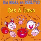 Dis Maal en Deel Tyd met Des & Dawn