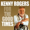 For the Good Times, Kenny Rogers