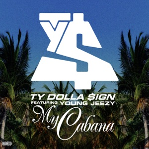 Ty Dolla $ign - My Cabana feat. Young Jeezy