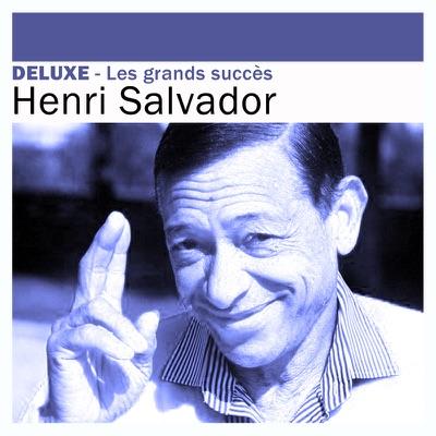 Deluxe: Les grands succès - Henri Salvador - Henri Salvador