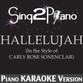Hallelujah (In the Style of Carly Rose Sonenclar) [Piano Karaoke Version]