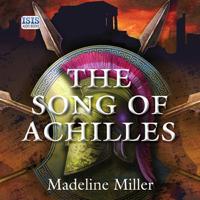 Madeline Miller - The Song of Achilles (Unabridged) artwork