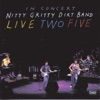 Live Two Five, Nitty Gritty Dirt Band