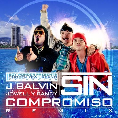 J Balvin - Sin Compromiso (feat. Jowell y Randy) - Single