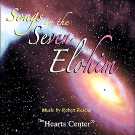 Songs to the Seven Elohim by Robert Resetar
