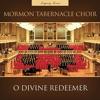 O Divine Redeemer (Legacy Series), Mormon Tabernacle Choir