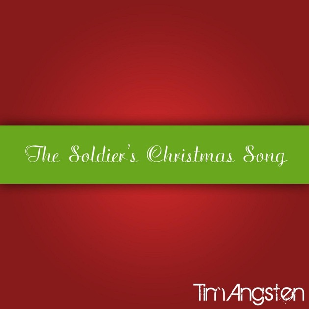 The Soldier's Christmas Song - Single by Tim Angsten on Apple Music