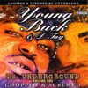 Da Underground, Vol. 1 (Chopped & Screwed), D-Tay & Young Buck