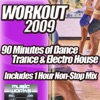 Workout 2009 - The Ultra Dance Trance and Dirty Electro House Pumping Cardio Fitness Gym Work Out Mix to Help Shape Up