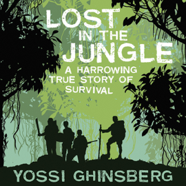 Lost in the Jungle: A Harrowing True Story of Survival (Unabridged) audiobook