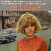 Ria Bartok - Tu peux pas savoir