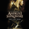 Andrzej Sapkowski - The Last Wish (Unabridged) artwork