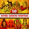 10 Divine Gayatri Mantras