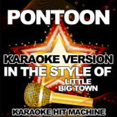 Pontoon (In the Style of Little Big Town) [Karaoke Version]