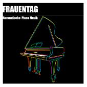 Frauentag: Romantische Piano Musik für eine Hübsche Frau