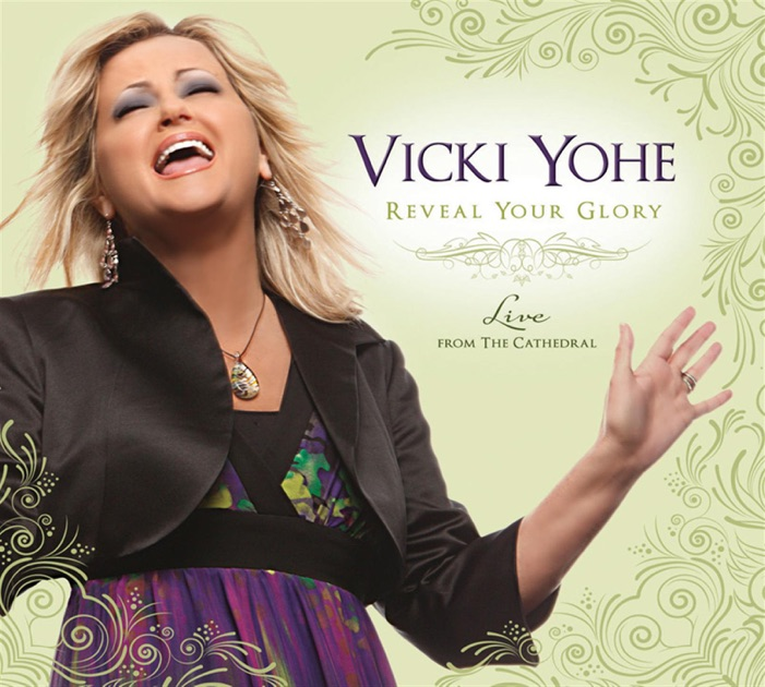 Reveal Your Glory Live From The Cathedral By Vicki Yohe