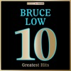Icon Masterpieces presents Bruce Low: 10 Greatest Hits