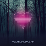 Out of My League - Fitz and The Tantrums - Fitz and The Tantrums