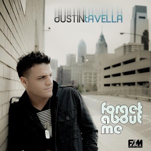 dUSTIN tAVELLA - Forget About Me