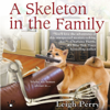 Leigh Perry - A Skeleton in the Family: A Family Skeleton Mystery, Book 1 (Unabridged) artwork